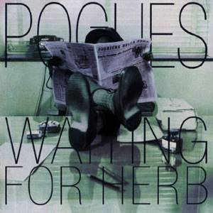 The Pogues: Waiting For Herb - Cover
