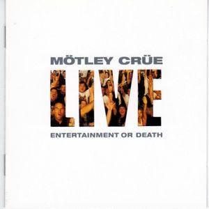 Mötley Crüe: Live: Entertainment Or Death - Cover