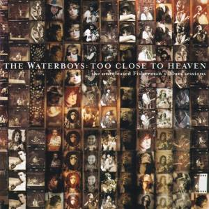 Cover - Waterboys, The: Too Close To Heaven