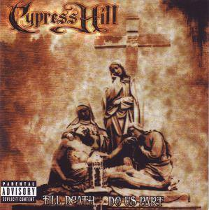 Cypress Hill: Till Death Do Us Part (CD) - Bild 1