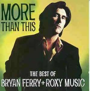 Roxy Music: More Than This - The Best Of Bryan Ferry & Roxy Music - Cover