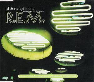 R.E.M.: All The Way To Reno (You're Gonna Be A Star) (Single-CD) - Bild 1