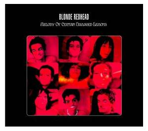 Cover - Blonde Redhead: Melody Of Certain Damaged Lemons