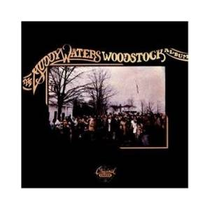 Muddy Waters: Muddy Waters Woodstock Album, The - Cover
