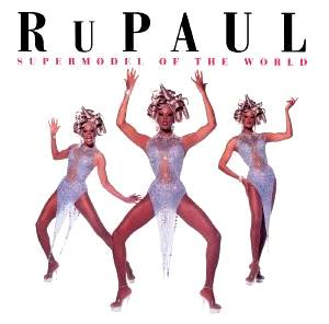Cover - RuPaul: Supermodel Of The World