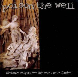 Poison The Well: Distance Only Makes The Heart Grow Fonder - Cover