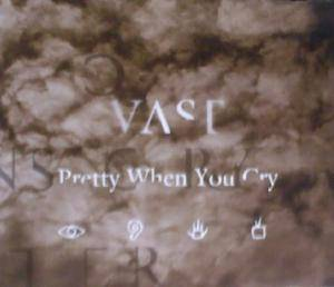 Cover - VAST: Pretty When You Cry