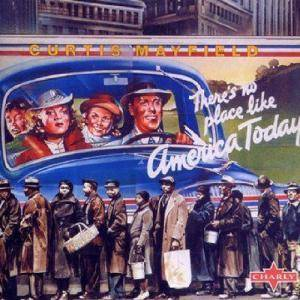 Cover - Curtis Mayfield: There's No Place Like America Today