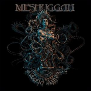 Meshuggah: Violent Sleep Of Reason, The - Cover