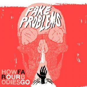 Fake Problems: How Far Our Bodies Go - Cover