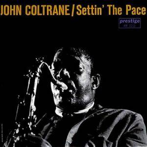 John Coltrane: Settin' The Pace - Cover