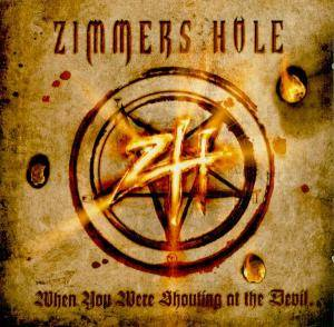 Zimmers Hole: When You Were Shouting At The Devil... We Were In League With Satan (CD) - Bild 1