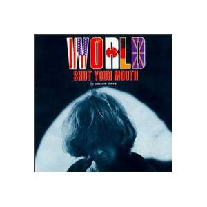Cover - Julian Cope: World Shut Your Mouth