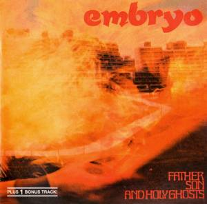 Cover - Embryo: Father Son And Holy Ghosts