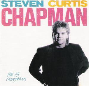 Steven Curtis Chapman: Real Life Conversations - Cover