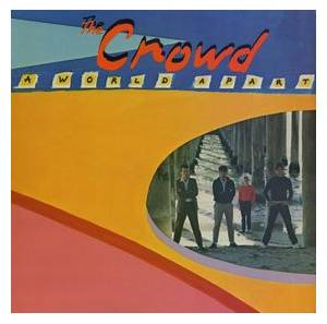 Cover - Crowd, The: World Apart, A