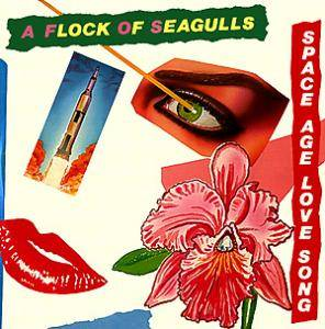 A Flock Of Seagulls: Space Age Love Song - Cover