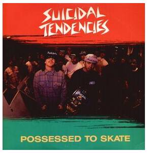 Suicidal Tendencies: Possessed To Skate - Cover