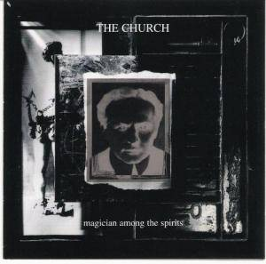 Cover - Church, The: Magician Among The Spirits