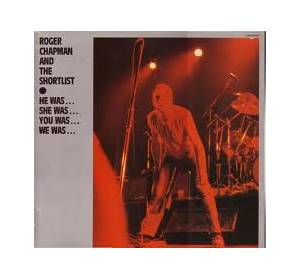 Roger Chapman And The Shortlist: He Was... She Was... You Was... We Was... - Cover