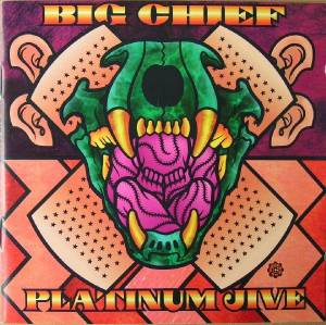 Cover - Big Chief: Platinum Jive