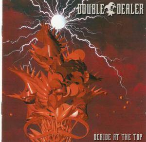 Double Dealer: Deride At The Top - Cover