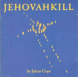 Cover - Julian Cope: Jehovahkill