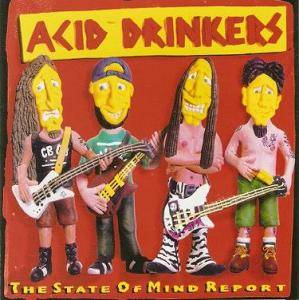 Acid Drinkers: State Of Mind Report, The - Cover
