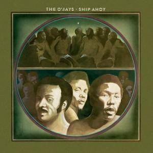 The O'Jays: Ship Ahoy - Cover