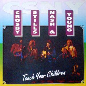 Crosby, Stills, Nash & Young: Teach Your Children - Cover