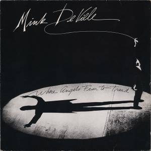 Cover - Mink DeVille: Where Angels Fear To Tread