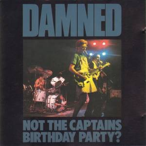 The Damned: Not The Captain's Birthday Party? - Cover