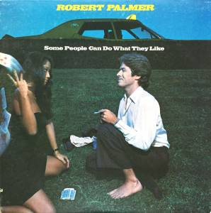 Cover - Robert Palmer: Some People Can Do What They Like