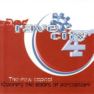 Rave City 4 - The New Capital (Opening The Doors Of Perception) - Cover