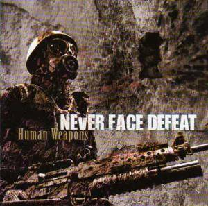 Never Face Defeat: Human Weapons - Cover