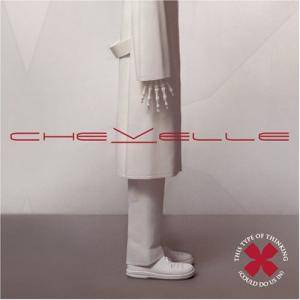 Cover - Chevelle: This Type Of Thinking (Could Do Us In)