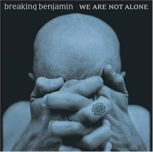 Cover - Breaking Benjamin: We Are Not Alone