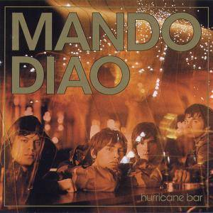 Cover - Mando Diao: Hurricane Bar