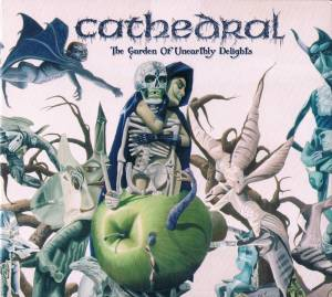 Cover - Cathedral: Garden Of Unearthly Delights, The