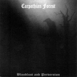Carpathian Forest: Bloodlust And Perversion - Cover