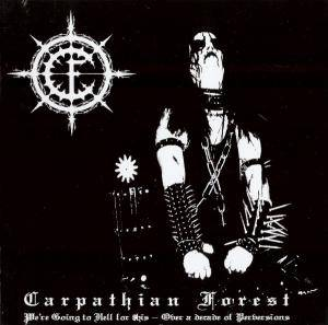 Carpathian Forest: We're Going To Hell For This - Over A Decade Of Perversions - Cover
