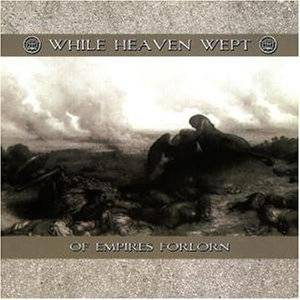 While Heaven Wept: Of Empires Forlorn (CD) - Bild 1