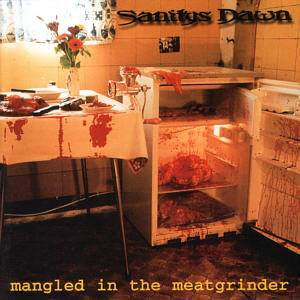 Cover - Sanitys Dawn: Mangled In The Meatgrinder