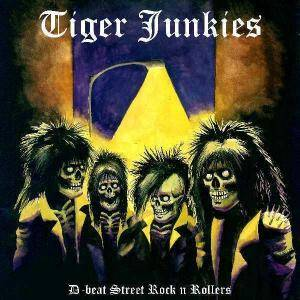 Tiger Junkies: D-beat Street Rock n Rollers - Cover