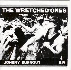 Cover - Wretched Ones, The: Johnny Burnout