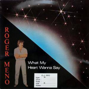 Cover - Roger Meno: What My Heart Wanna Say
