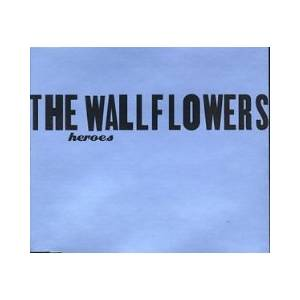 Cover - Wallflowers, The: Heroes