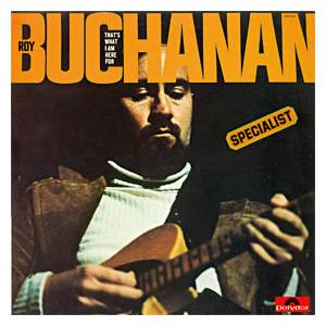 Roy Buchanan: That's What I Am Here For - Cover