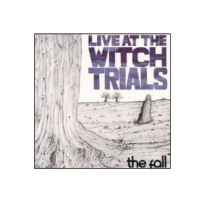 Cover - Fall, The: Live At The Witch Trials