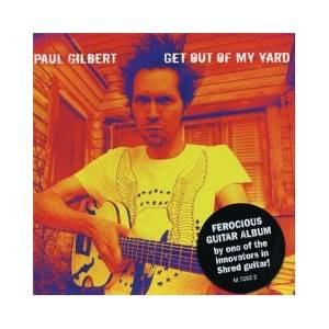 Cover - Paul Gilbert: Get Out Of My Yard